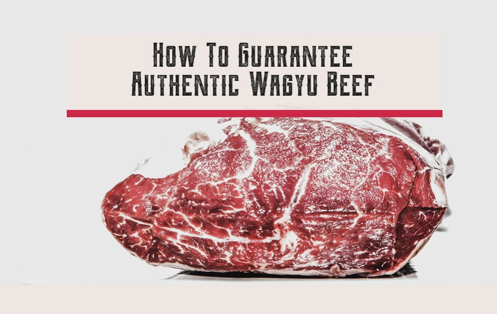 How To Guarantee Authentic Wagyu Beef
